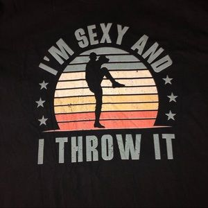 I'm sexy and I throw it- baseball tshirt